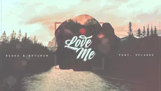 Osaka & Optimum - Love Me feat. BRIANNA (Audio)