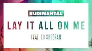 Rudimental - Lay It All On Me feat. Ed Sheeran (Audio Snippet)