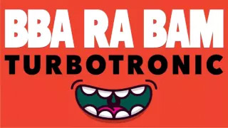 Turbotronic - BBA RA BAM (Radio Edit)