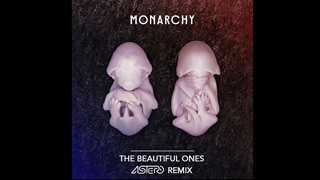 Monarchy - The Beautiful Ones (Astero Remix)