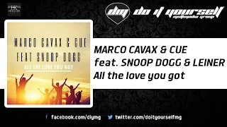 MARCO CAVAX & CUE feat. SNOOP DOGG & LEINER - All the love you got (Audio)